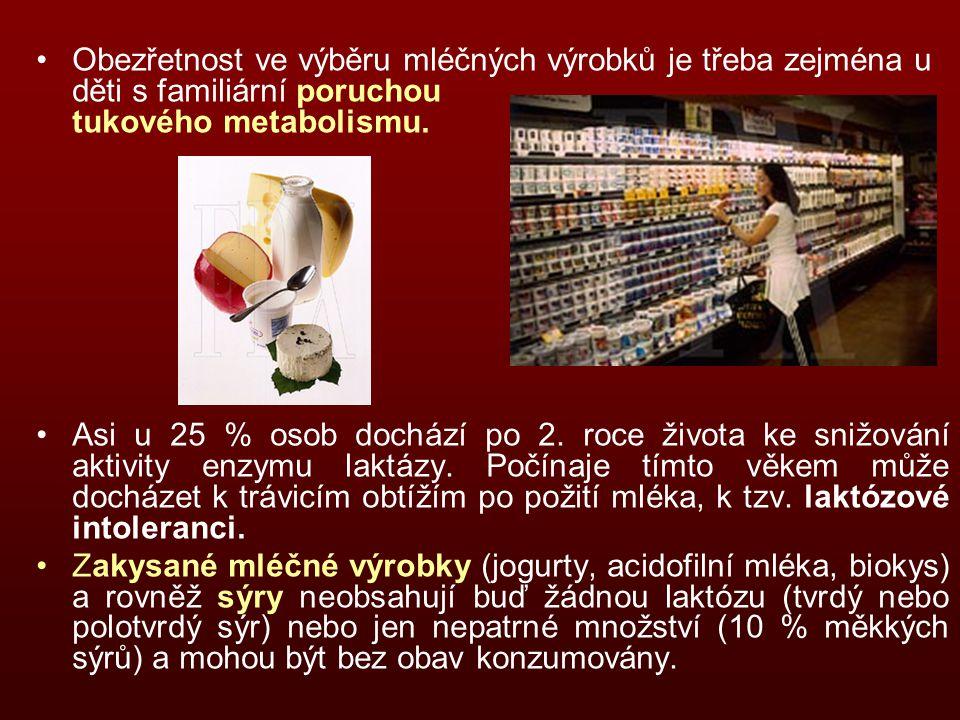 Obezřetnost ve výběru mléčných výrobků je třeba zejména u děti s familiární poruchou tukového metabolismu.