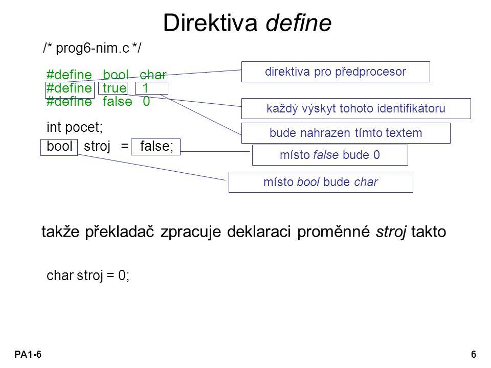 PA1 - 02 Direktiva define. /* prog6-nim.c */ #define bool char. #define true 1. #define false 0.