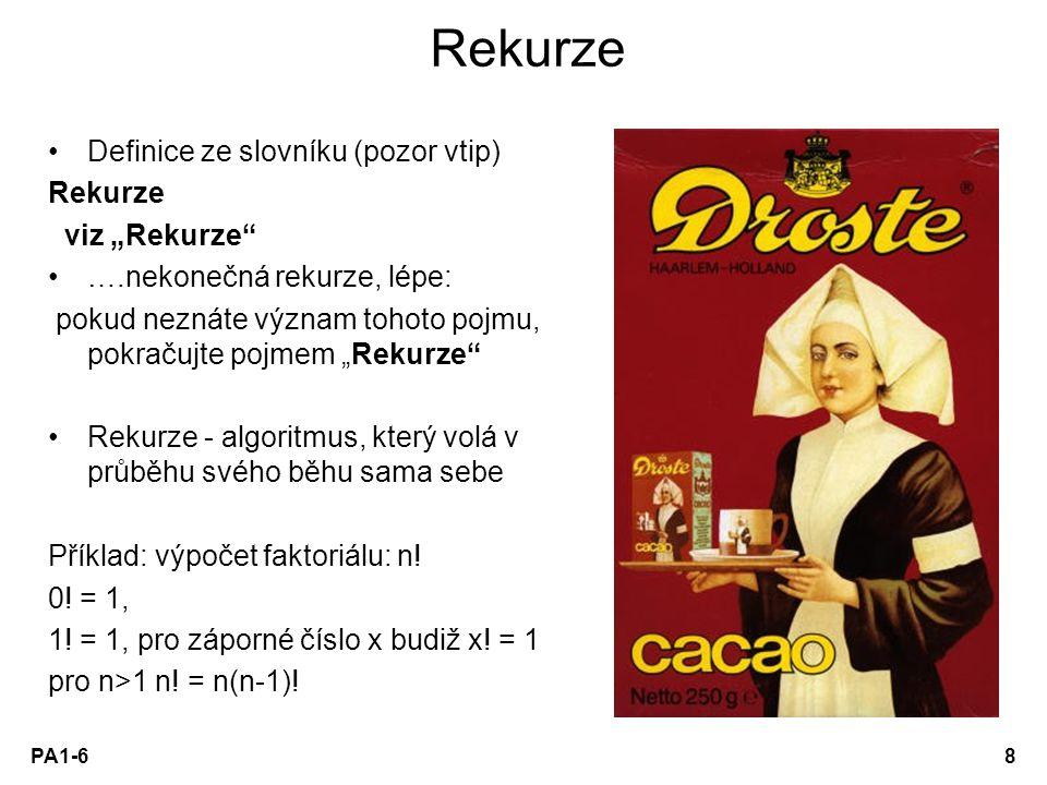"Rekurze Definice ze slovníku (pozor vtip) Rekurze viz ""Rekurze"