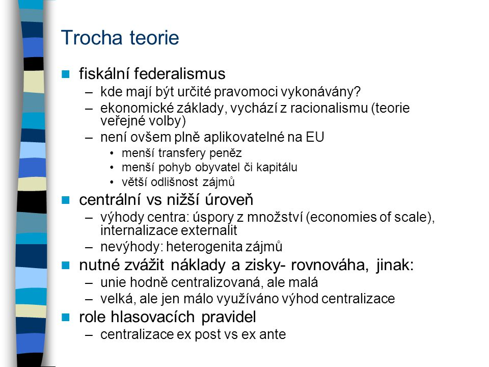 Trocha teorie fiskální federalismus centrální vs nižší úroveň