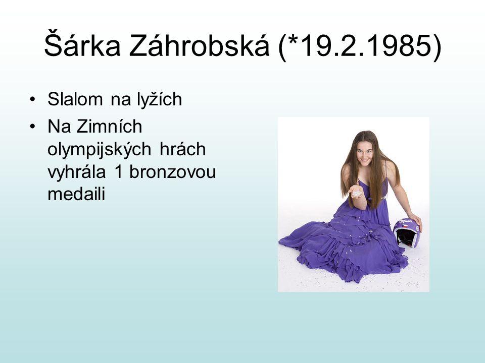 Šárka Záhrobská (*19.2.1985) Slalom na lyžích