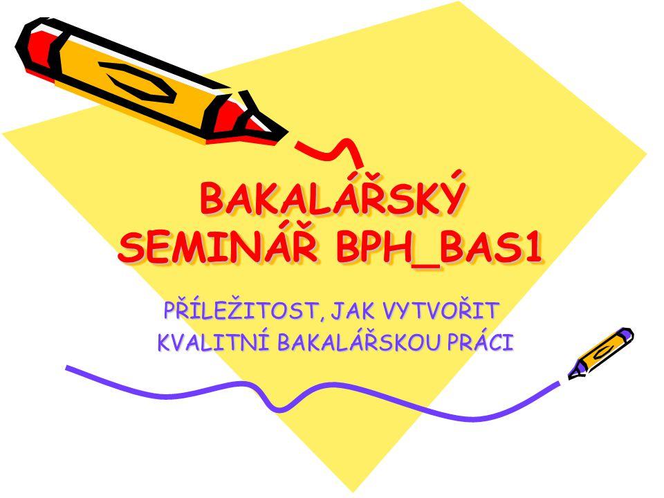BAKALÁŘSKÝ SEMINÁŘ BPH_BAS1