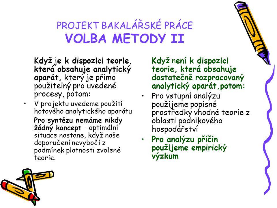 PROJEKT BAKALÁŘSKÉ PRÁCE VOLBA METODY II