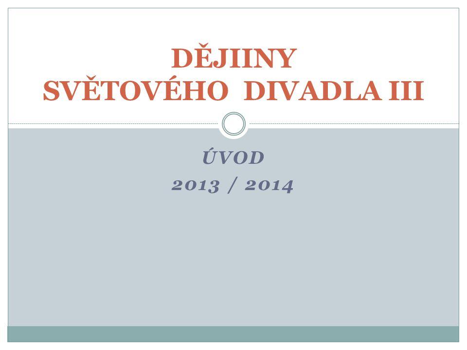 DĚJIINY SVĚTOVÉHO DIVADLA III