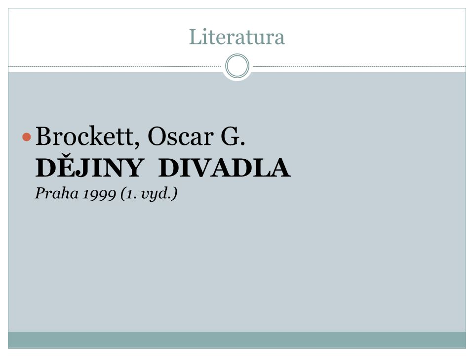 Brockett, Oscar G. DĚJINY DIVADLA Praha 1999 (1. vyd.)