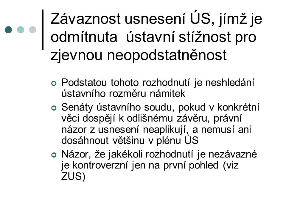 Závaznost usnesení ÚS, jímž je odmítnuta ústavní stížnost pro zjevnou neopodstatněnost