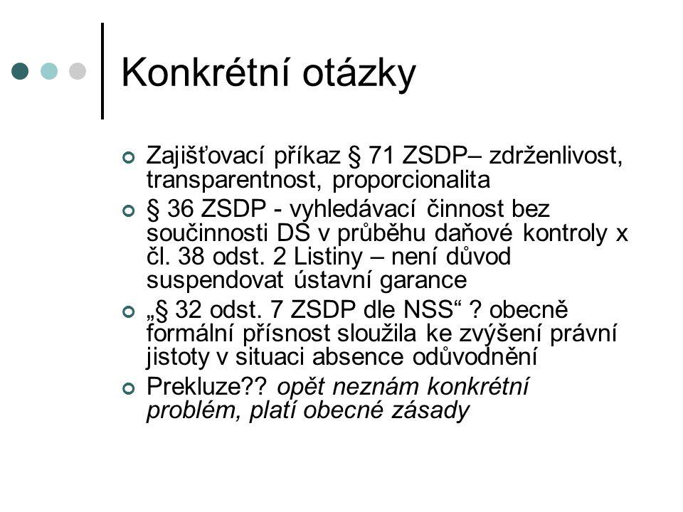 Konkrétní otázky Zajišťovací příkaz § 71 ZSDP– zdrženlivost, transparentnost, proporcionalita.