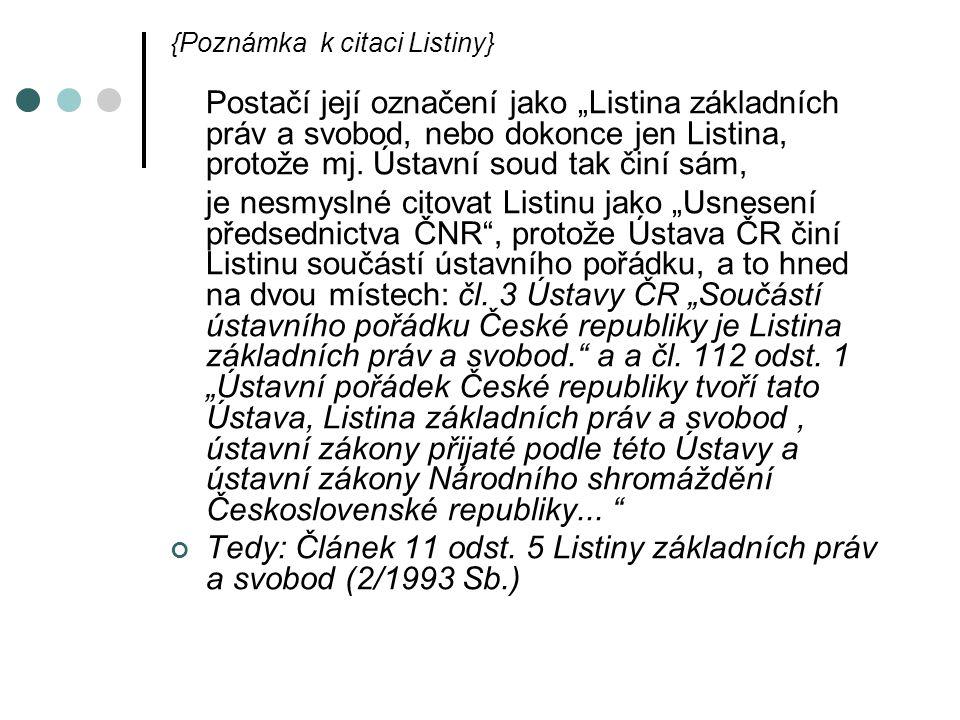Tedy: Článek 11 odst. 5 Listiny základních práv a svobod (2/1993 Sb.)