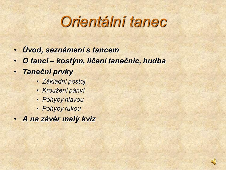 Orientální tanec Úvod, seznámení s tancem
