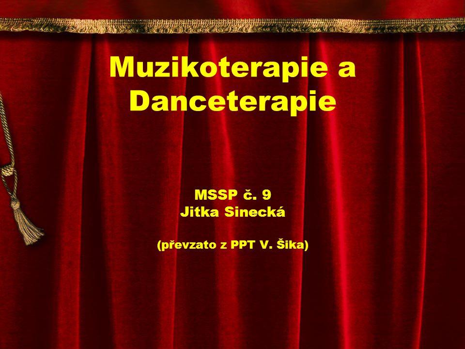 Muzikoterapie a Danceterapie MSSP č. 9 Jitka Sinecká (převzato z PPT V
