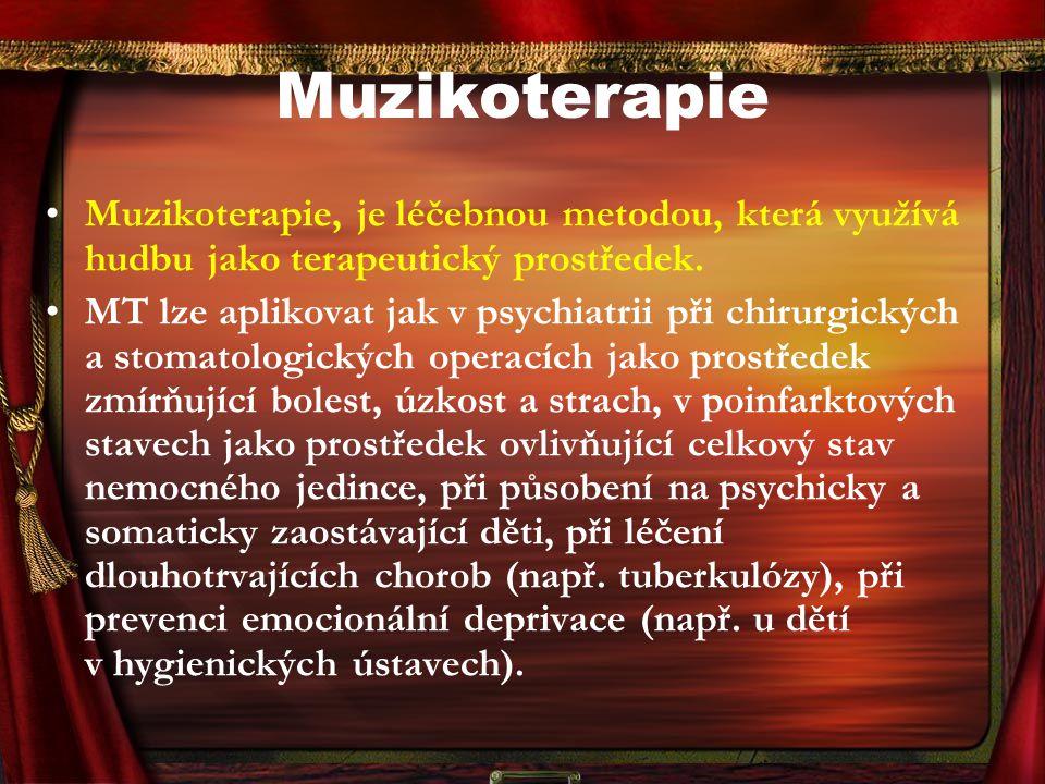 Muzikoterapie Muzikoterapie, je léčebnou metodou, která využívá hudbu jako terapeutický prostředek.