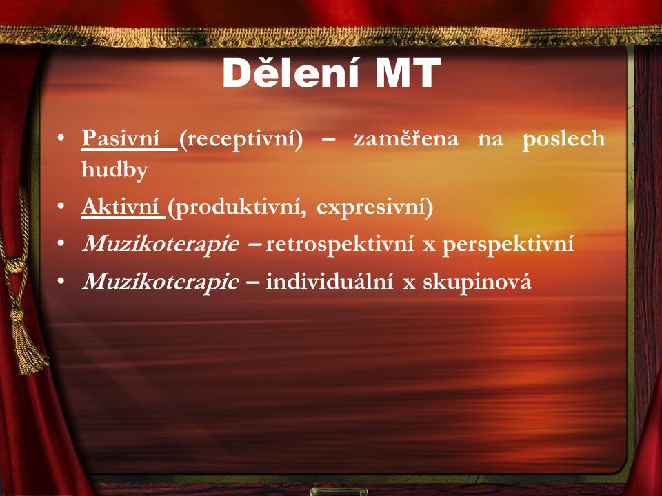 Dělení MT Pasivní (receptivní) – zaměřena na poslech hudby