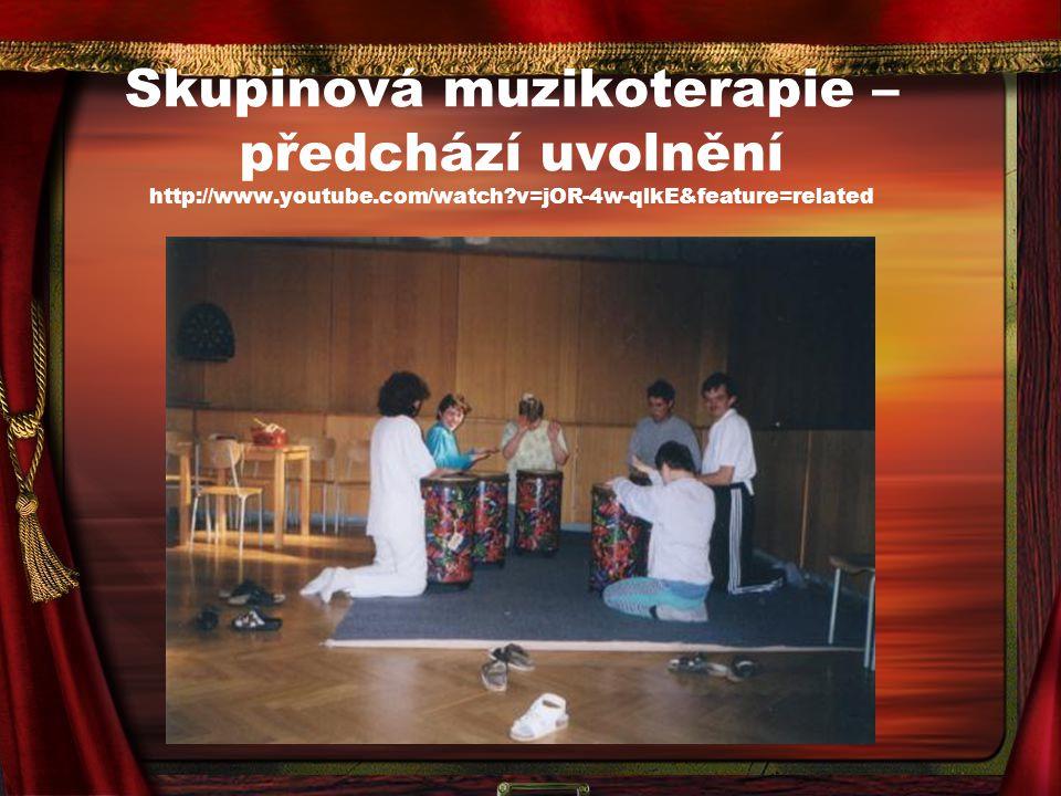 Skupinová muzikoterapie – předchází uvolnění http://www. youtube
