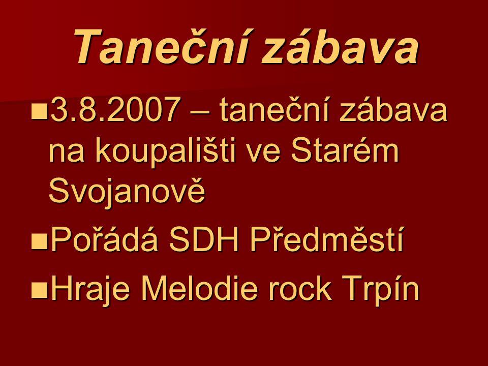 Taneční zábava 3.8.2007 – taneční zábava na koupališti ve Starém Svojanově.