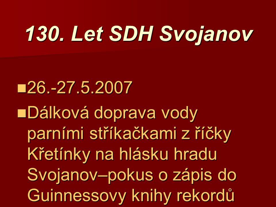 130. Let SDH Svojanov 26.-27.5.2007.