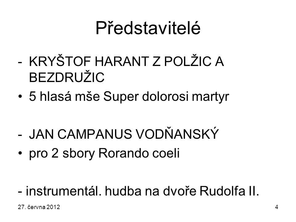 Představitelé KRYŠTOF HARANT Z POLŽIC A BEZDRUŽIC