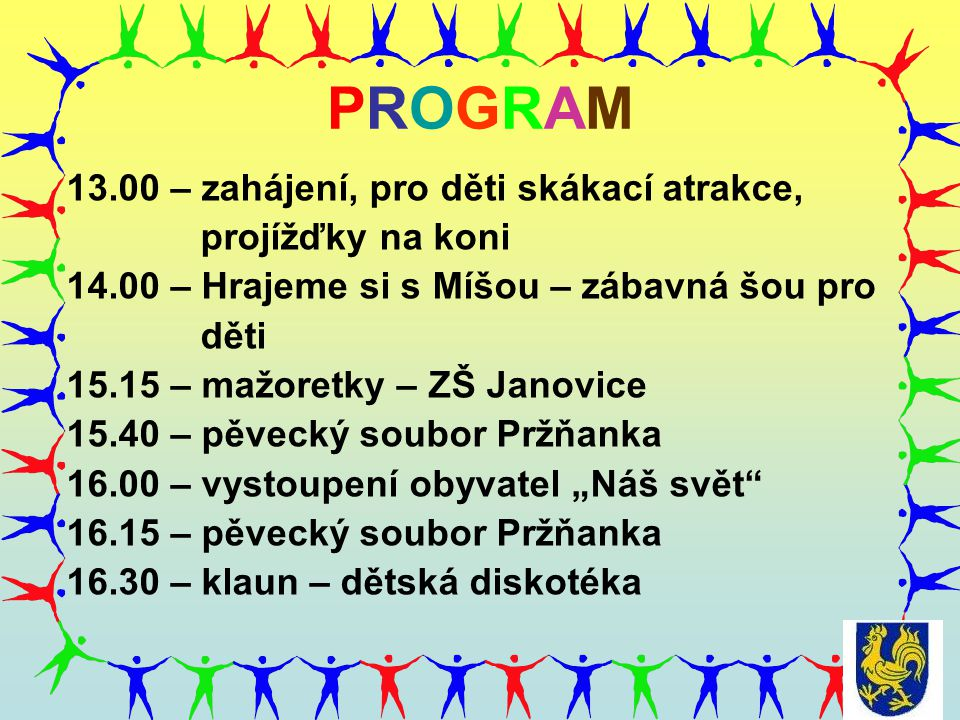 PROGRAM 13.00 – zahájení, pro děti skákací atrakce, projížďky na koni