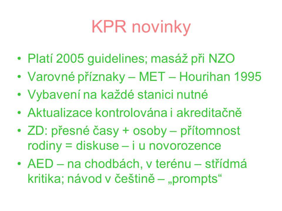 KPR novinky Platí 2005 guidelines; masáž při NZO