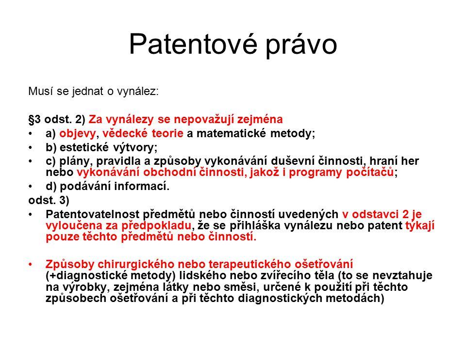 Patentové právo Musí se jednat o vynález: