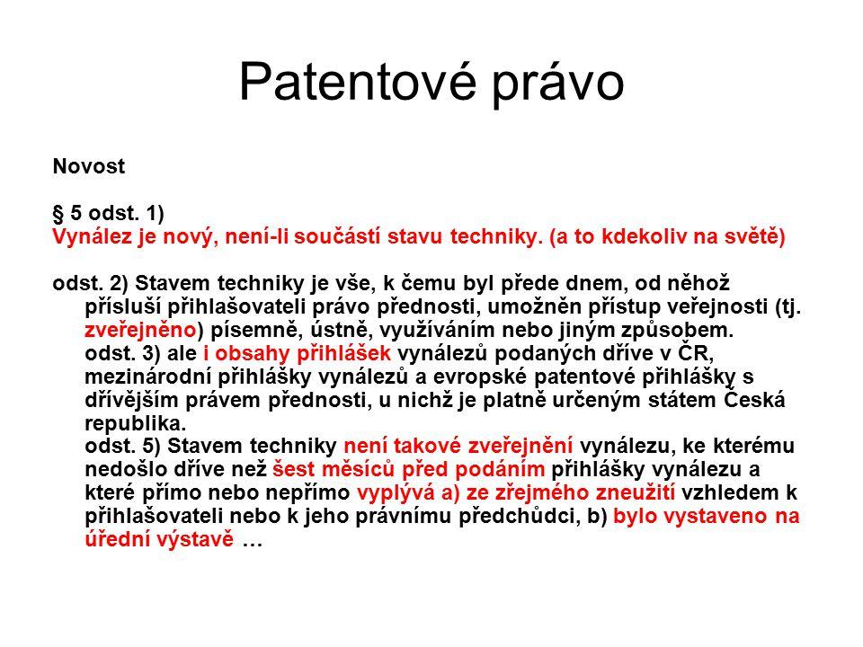 Patentové právo Novost § 5 odst. 1)