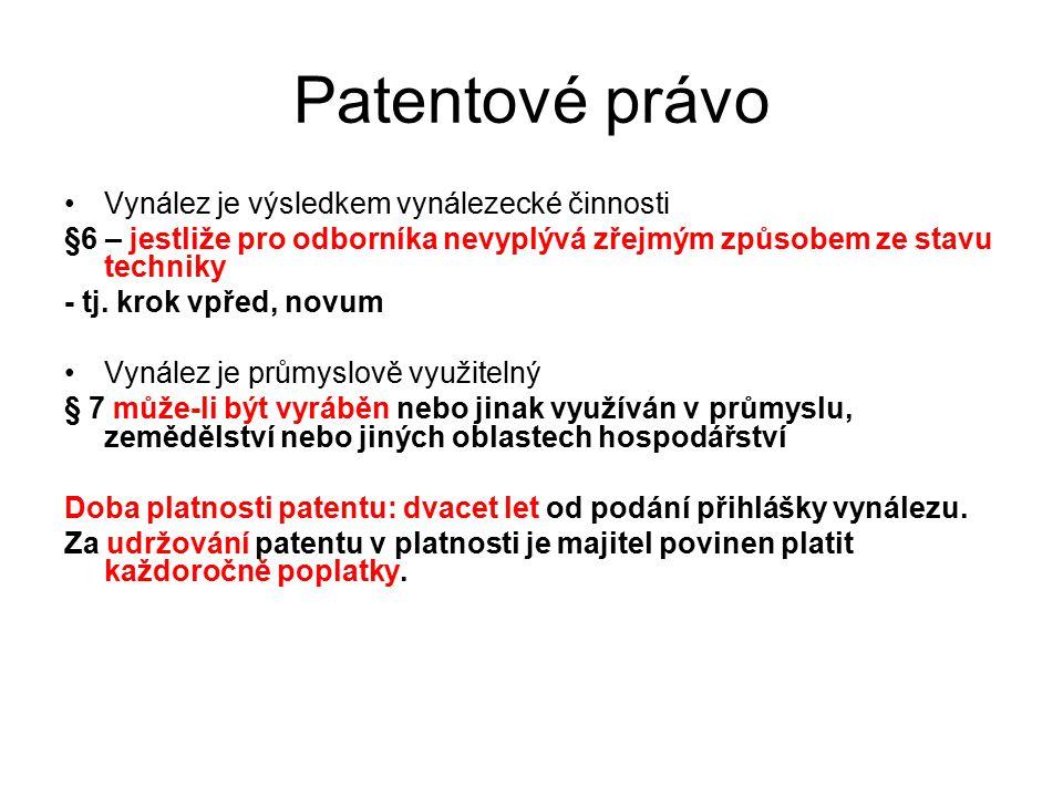 Patentové právo Vynález je výsledkem vynálezecké činnosti