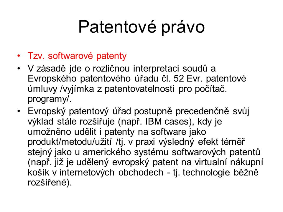 Patentové právo Tzv. softwarové patenty