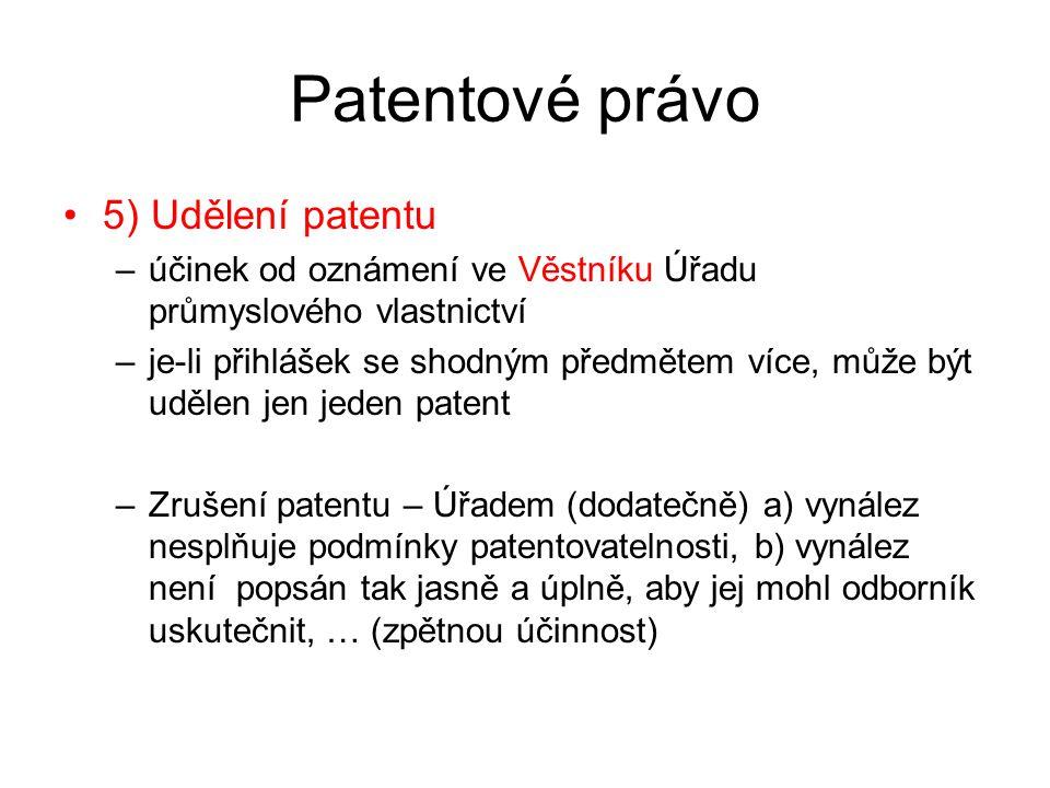 Patentové právo 5) Udělení patentu