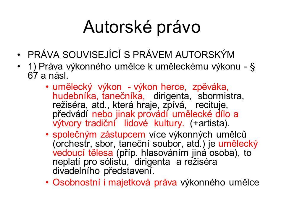 Autorské právo PRÁVA SOUVISEJÍCÍ S PRÁVEM AUTORSKÝM