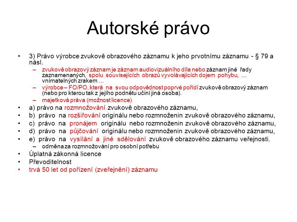 Autorské právo 3) Právo výrobce zvukově obrazového záznamu k jeho prvotnímu záznamu - § 79 a násl.