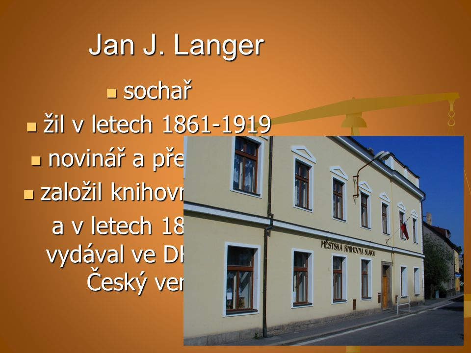 Jan J. Langer sochař žil v letech 1861-1919 novinář a překladatel