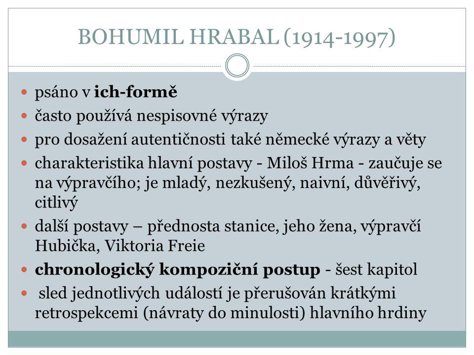 BOHUMIL HRABAL (1914-1997) psáno v ich-formě