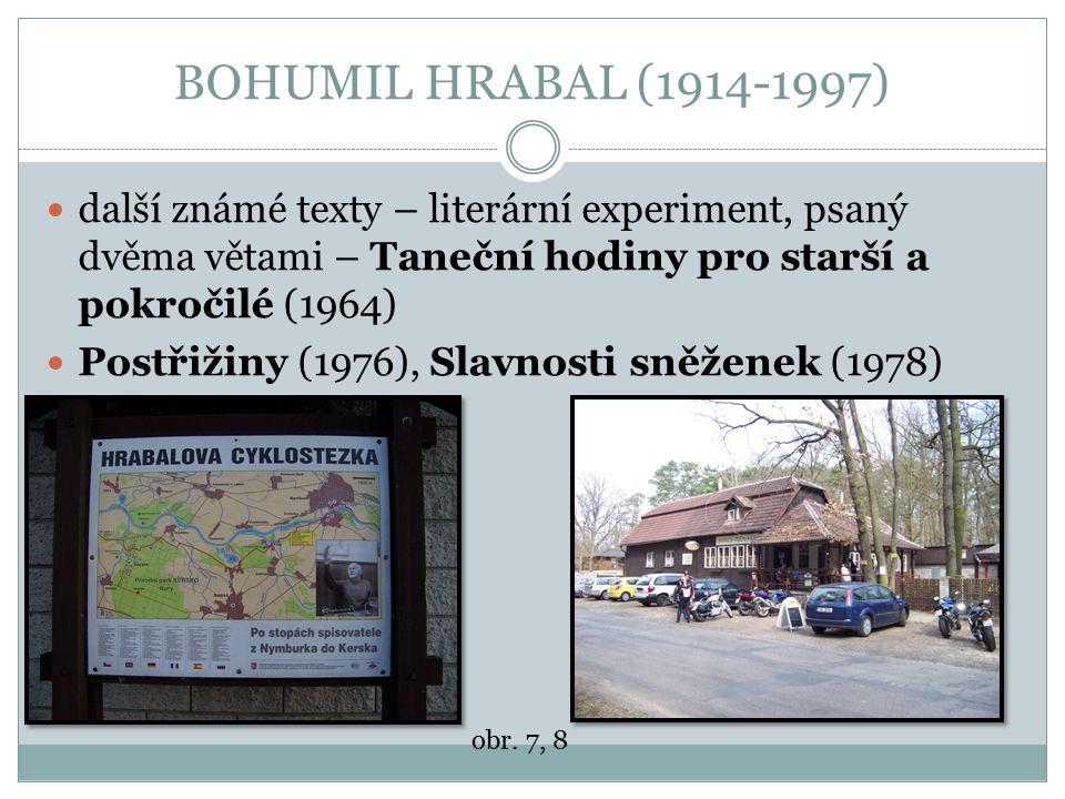BOHUMIL HRABAL (1914-1997) další známé texty – literární experiment, psaný dvěma větami – Taneční hodiny pro starší a pokročilé (1964)