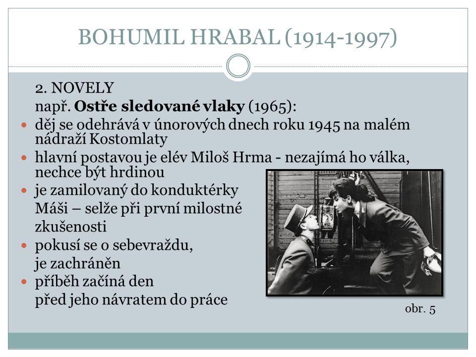 BOHUMIL HRABAL (1914-1997) 2. NOVELY