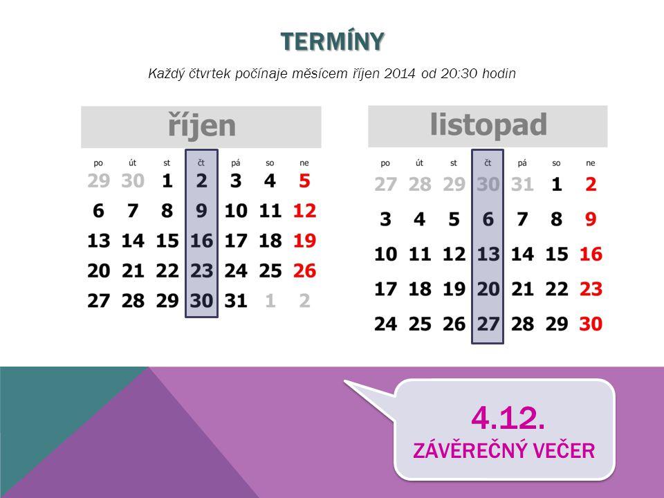 Každý čtvrtek počínaje měsícem říjen 2014 od 20:30 hodin