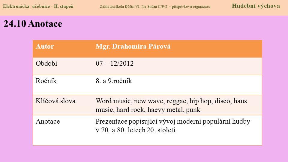 24.10 Anotace Autor Mgr. Drahomíra Párová Období 07 – 12/2012 Ročník