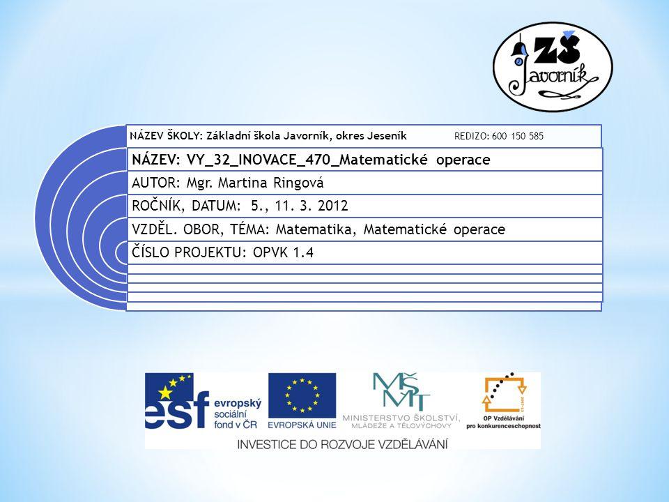 NÁZEV: VY_32_INOVACE_470_Matematické operace