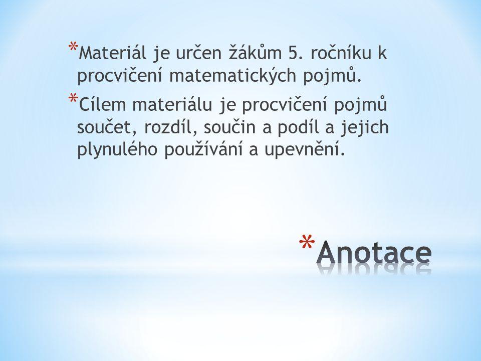 Materiál je určen žákům 5. ročníku k procvičení matematických pojmů.