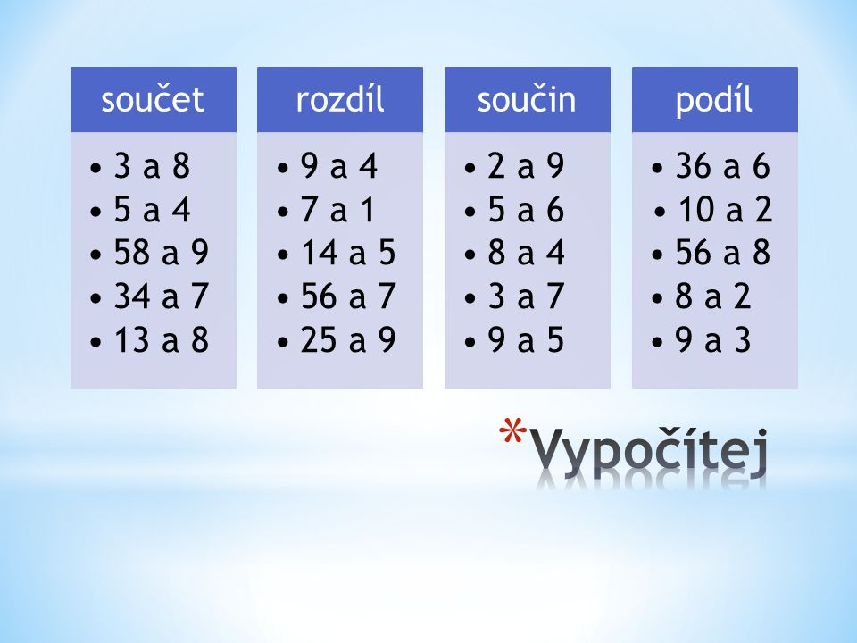 Vypočítej součet 3 a 8 5 a 4 58 a 9 34 a 7 13 a 8 rozdíl 9 a 4 7 a 1