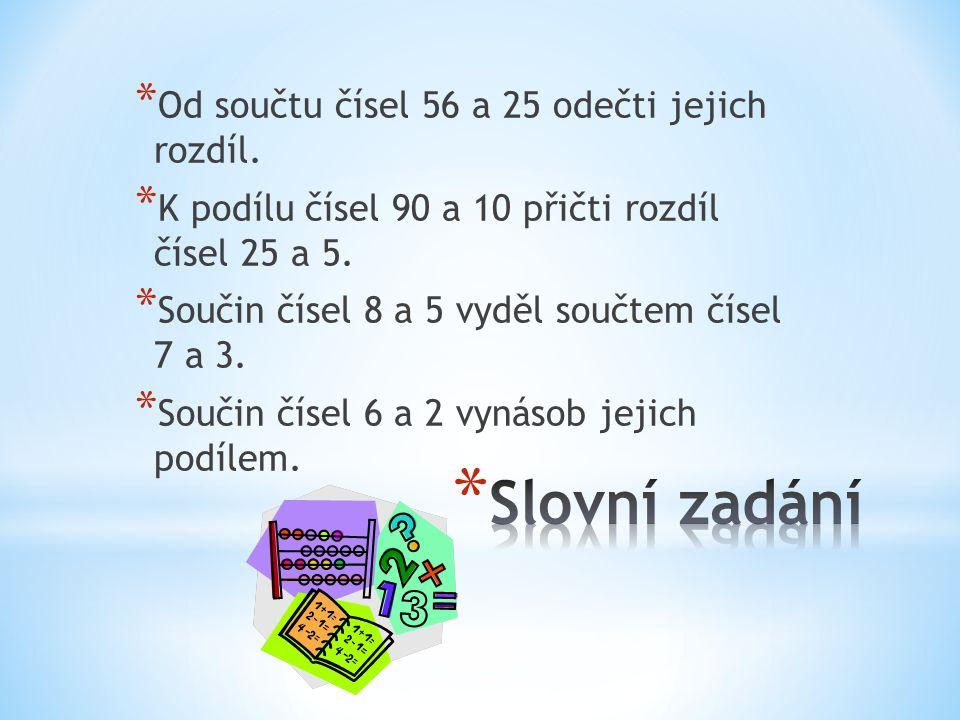 Slovní zadání Od součtu čísel 56 a 25 odečti jejich rozdíl.
