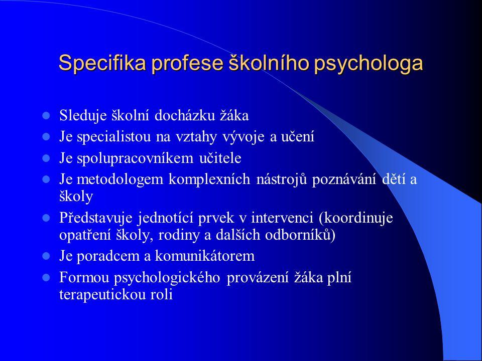 Specifika profese školního psychologa