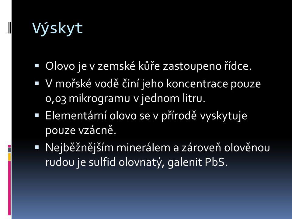 Výskyt Olovo je v zemské kůře zastoupeno řídce.