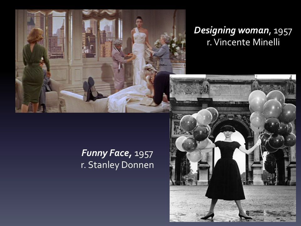 Designing woman, 1957 r. Vincente Minelli Funny Face, 1957 r. Stanley Donnen