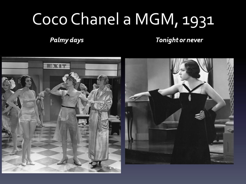 Coco Chanel a MGM, 1931 Palmy days Tonight or never