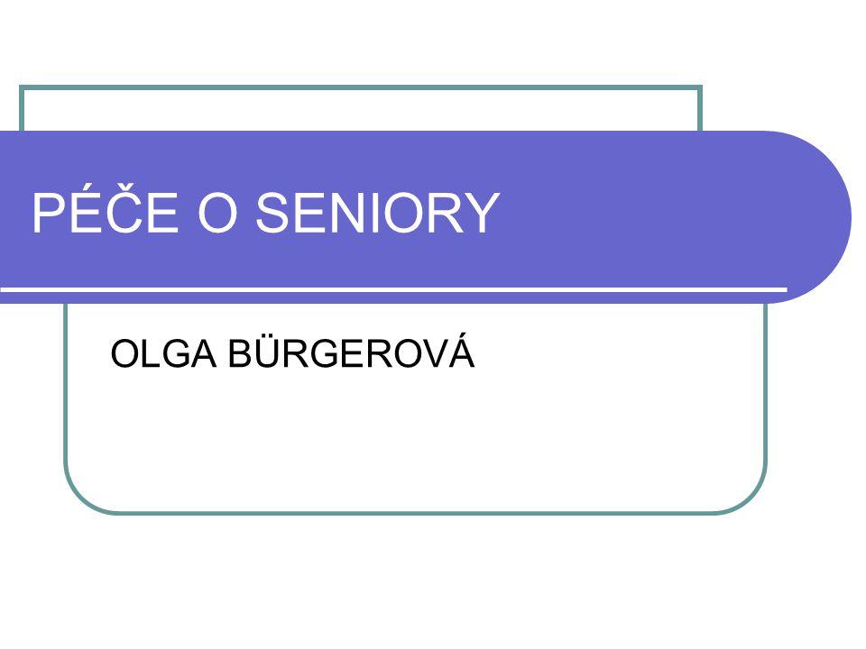 PÉČE O SENIORY OLGA BÜRGEROVÁ