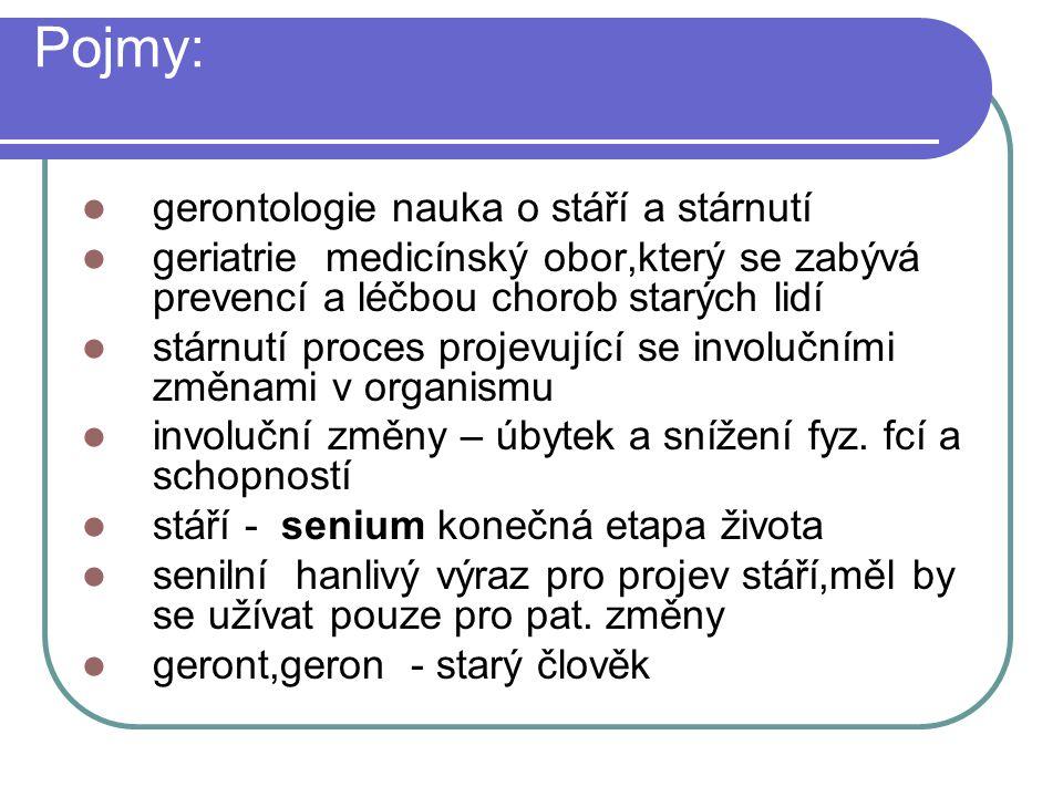 Pojmy: gerontologie nauka o stáří a stárnutí