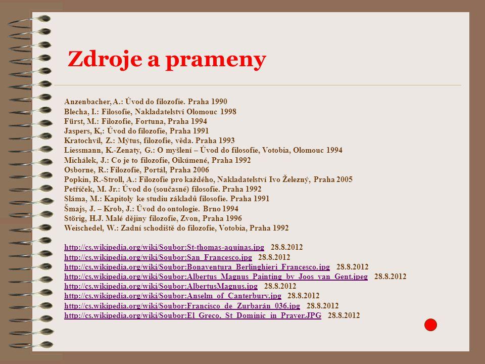 Zdroje a prameny Anzenbacher, A.: Úvod do filozofie. Praha 1990