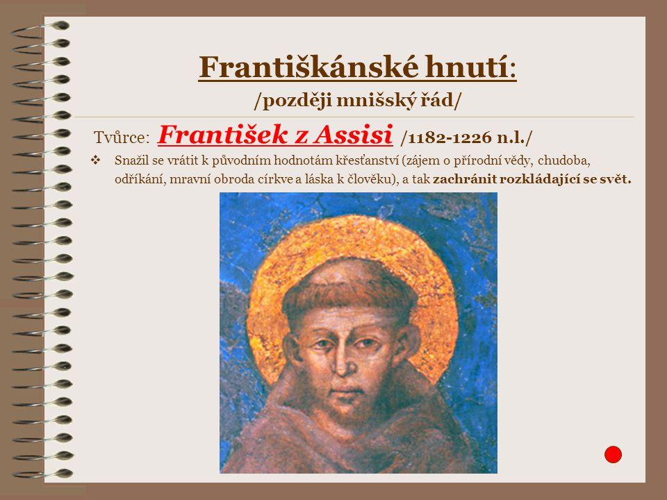 Františkánské hnutí: /později mnišský řád/