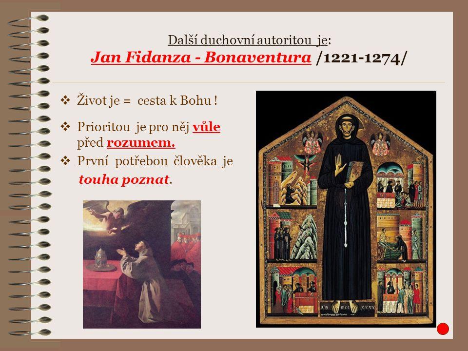 Další duchovní autoritou je: Jan Fidanza - Bonaventura /1221-1274/