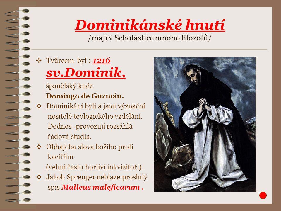 Dominikánské hnutí /mají v Scholastice mnoho filozofů/