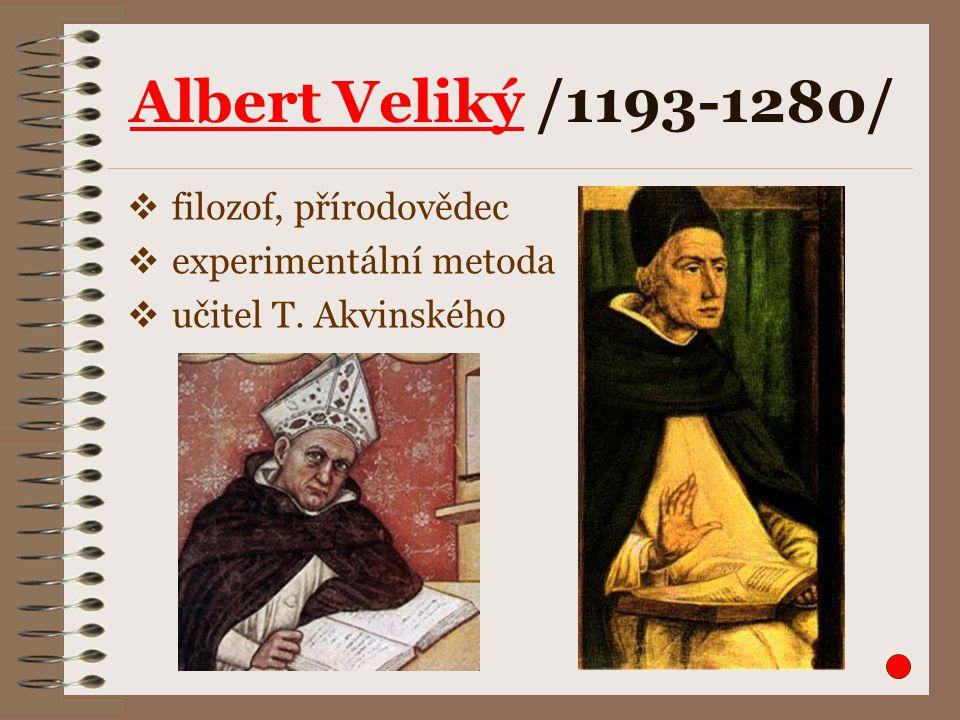 Albert Veliký /1193-1280/ filozof, přírodovědec experimentální metoda